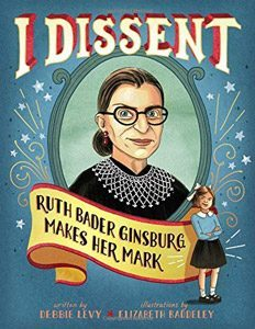 Book cover: I Dissent: Ruth Bader Ginsburg Makes Her Mark