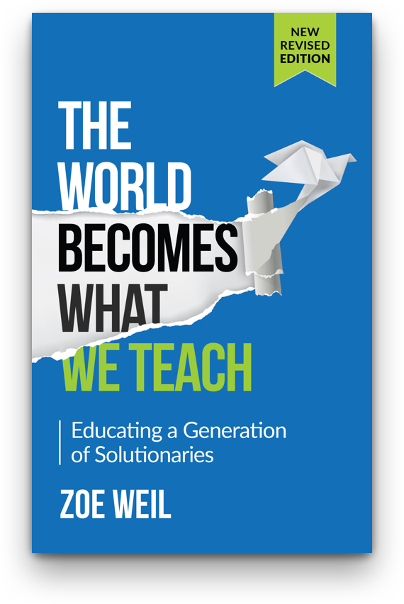 The World Becomes What We Teach: Educating a Generation of Solutionaries book cover